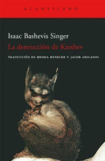 La destrucción de Kreshev par Singer