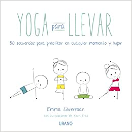 Yoga para llevar (Spanish Edition): Emma Silverman ...