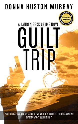 GUILT TRIP: The Mystery (A Lauren Beck Crime Novel Book 2)