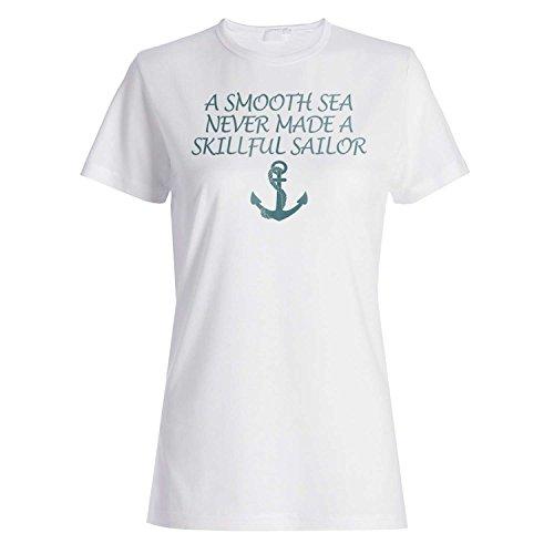 Un mar liso nunca hizo un marinero hábil Inspiración divertida de la novedad camiseta de las mujeres c40f