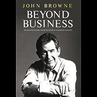 Beyond Business: An Inspirational Memoir From a Visionary Leader