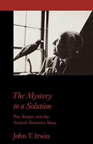 The Mystery to a Solution: Poe, Borges, and the Analytic Detective Story