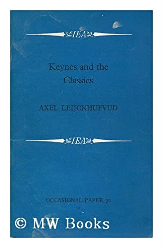 Keynes and the classics : two lectures on Keynes 39: contribution to economic theory