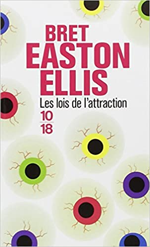 Bret Easton Ellis - Les lois de l'attraction