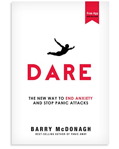 (Dare: The New Way to End Anxiety and Stop Panic Attacks Fast)