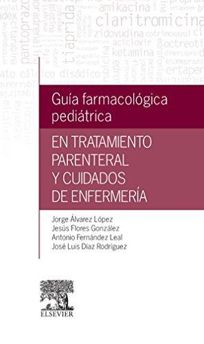 Descargar Libro Guía Farmacológica Pediátrica En Tratamiento Parenteral Y Cuidados De Enfermería Jorge Álvarez López