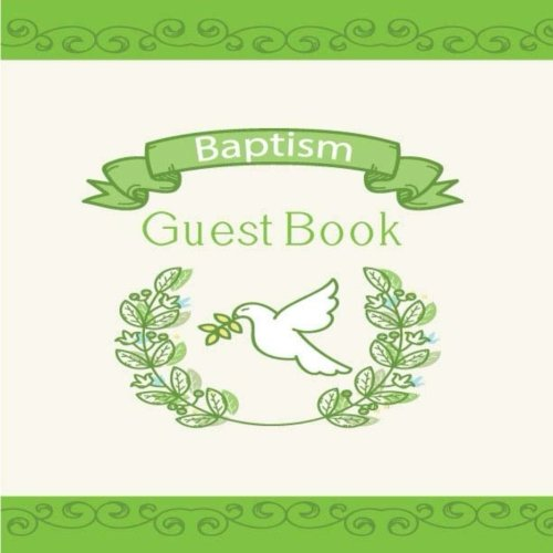 Special Wishes Baby Book - Baptism Guest Book: Baptism Wish Book For Christening Baby Boy Girl. Special Keepsake Message Log & photo for Family and Friends To Write in. 8.5 x ... Gift Anniversary Celebration) (Volume 2)