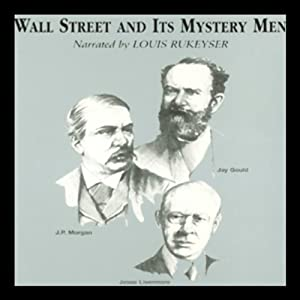 Wall Street and Its Mystery Men Audiobook