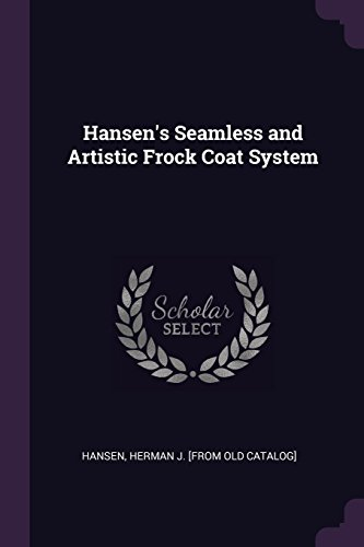 Hansen's Seamless and Artistic Frock Coat System