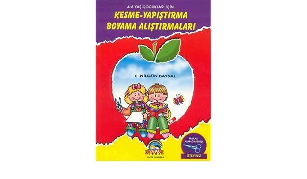 Kesme Yapistirma Boyama Alistirmala 9789754240498 Amazon Com Books