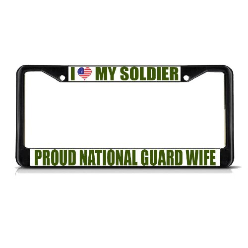 Metal License Plate Frame Solid Insert I Love My Soldier Proud National Guard Wife Army Border Car Auto Tag Holder - Black 2 Holes, One Frame (Border National Guard)