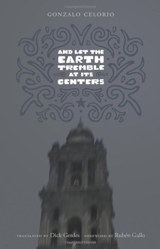 And Let the Earth Tremble at Its Centers (Texas Pan American Literature in Translation) by Gonzalo Celorio - Elizabeth Sa Centre Shopping