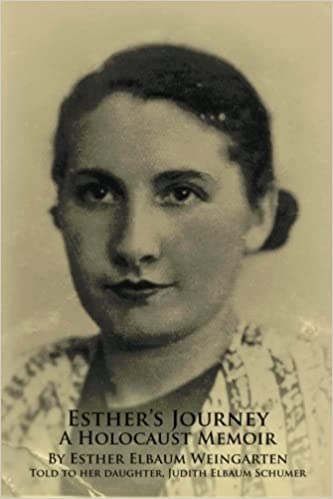 Book Esther's JourneyA Holocaust Memoir: Told to Judith Elbaum Schumer