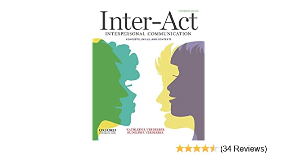 Amazon inter act interpersonal communication concepts skills amazon inter act interpersonal communication concepts skills and contexts 9780199836888 kathleen s verderber rudolph f verderber books fandeluxe Gallery