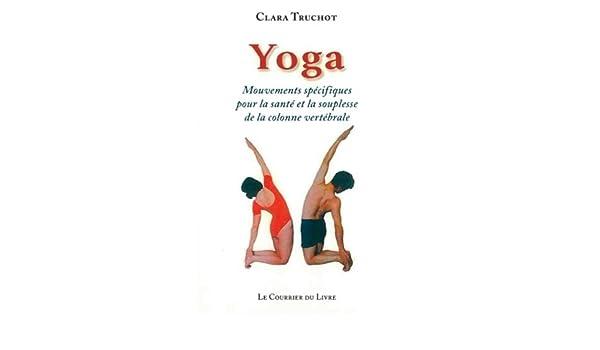 Yoga : Mouvements spécifiques pour la santé et la souplesse ...