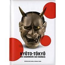 Kyôto-Tôkyô: des samouraïs aux mangas