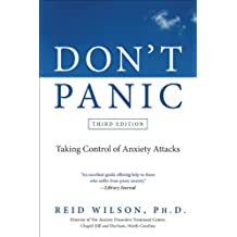 Don't Panic Third Edition: Taking Control of Anxiety Attacks (Newest Edition)