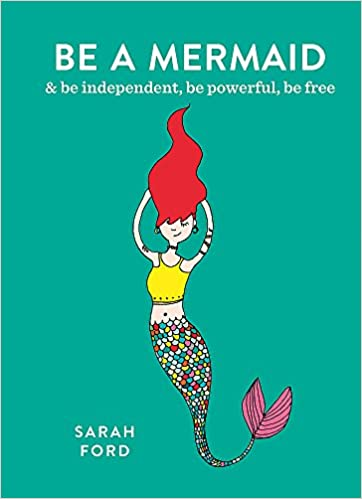 Be A Mermaid Independent Powerful Free Flexibound 31 Mar 2018