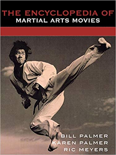 the encyclopedia of martial arts movies palmer karen palmer bill meyers ric