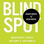 Blindspot | Anthony G. Greenwald,Mahzarin R. Banaji
