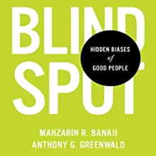 Blindspot Audiobook by Mahzarin R. Banaji, Anthony G. Greenwald Narrated by Eric Martin