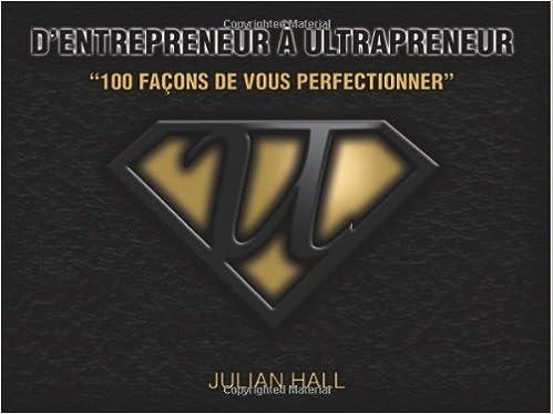 Forum pour télécharger des ebooks D'Entrepreneur à Ultrapreneur: 100 Façons De Yous Perfectionner 1490971130 iBook