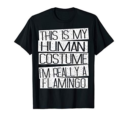 Funny Halloween Costume Shirt - I'm Realy A Flamingo Shirt]()
