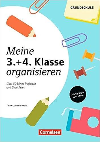 Meine Klasse organisieren - Grundschule 3./4. Klasse: Über 50 Ideen ...