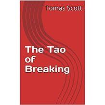 The Tao of Breaking