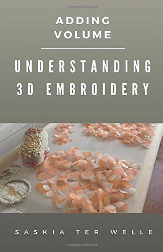 Understanding 3D Embroidery  Adding Volume  Haute Couture Embroidery Series Band 2