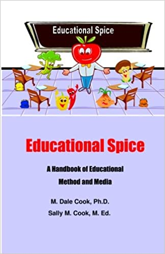 Educational Spice: A Handbook of Educational Method and Media for