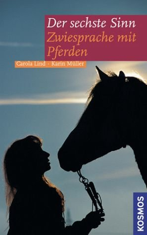 Der sechste Sinn: Zwiesprache mit Pferden
