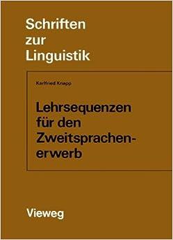 Lehrsequenzen für den Zweitsprachenerwerb Schriften zur Linguistik