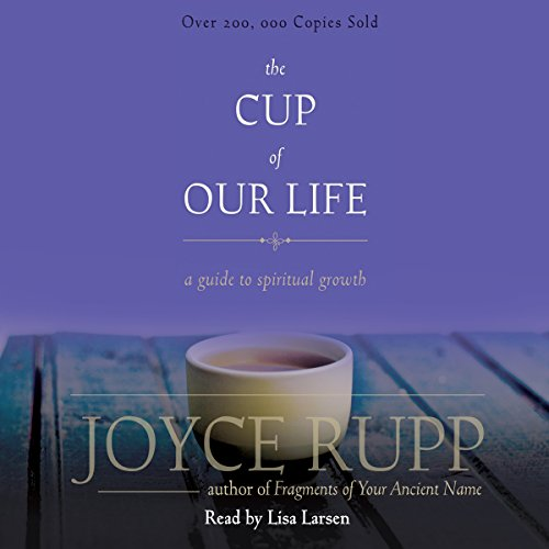 The Cup of Our Life: A Guide to Spiritual Growth by Mission Audio