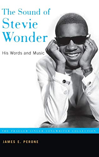 (The Sound of Stevie Wonder: His Words and Music (The Praeger Singer-songwriter Collection))