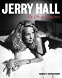 Jerry Hall: My Life in Pictures.
