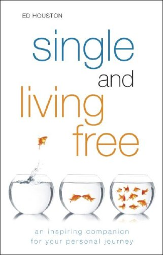Single and Living Free: An Inspiring Companion for Your Personal Journey