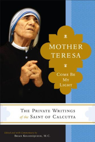 Mother Teresa: Come Be My Light: The Private Writings of the Saint of Calcutta cover