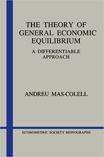 The Theory Of General Economic Equilibrium A Differentiable Approach Econometric Society Monographs Andreu Mas Colell 9780521388702 Amazon Books