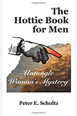 The Hottie Book for Men: Untangle Woman's Mystery Paperback