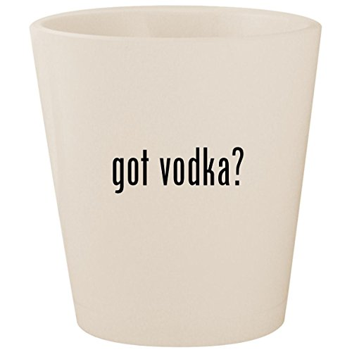 got vodka? - White Ceramic 1.5oz Shot ()