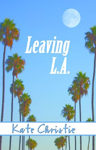 Leaving L.A. by [Christie, Kate]
