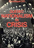 Quebec Nationalism in Crisis, Clift, Dominique, 0773503838