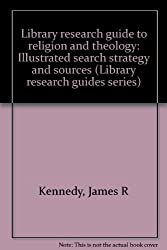 Library research guide to religion and theology: Illustrated search strategy and sources (Library research guides series)