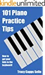 101 Piano Practice Tips: How to get y...