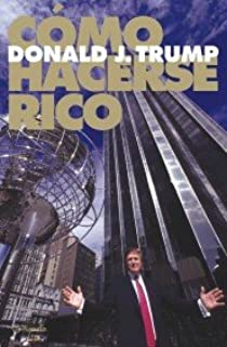 Como Hacerse Rico / Trump: How to Get Rich (Spanish Edition)
