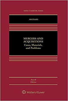Therese H. Maynard - Mergers And Acquisitions: Cases, Materials, And Problems