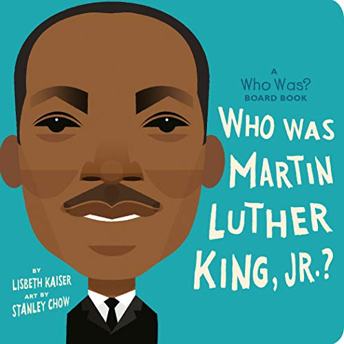 Book Cover: Who Was Martin Luther King, Jr.?: A Who Was? Board Book