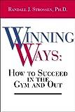 Winning Ways, Randall J. Strossen, 0926888137