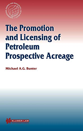 The Promotion and Licensing of Petroleum Prospective Acreage (International Energy & Resources Law and Policy Series